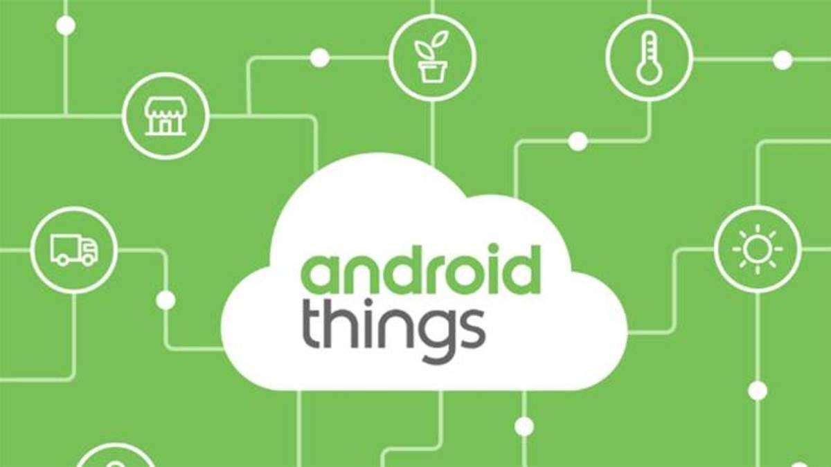 Google презентувала нову операційну систему Android Things: головні особливості новинки